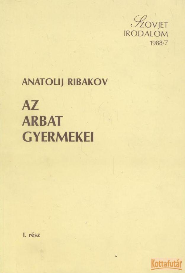 Az Arbat gyermekei I-II.