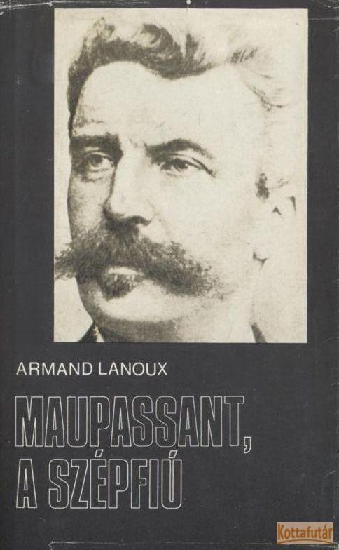 Maupassant, a szépfiú