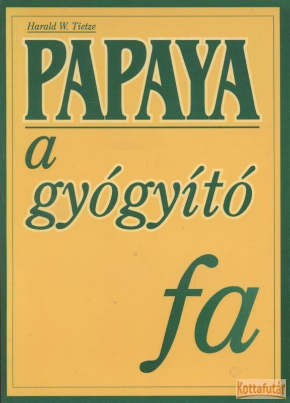Papaya a gyógyító fa