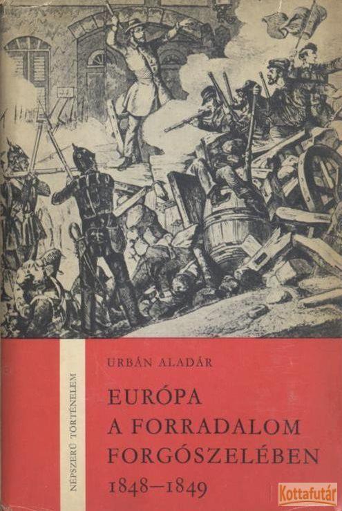 Európa a forradalom forgószelében 1848-1849