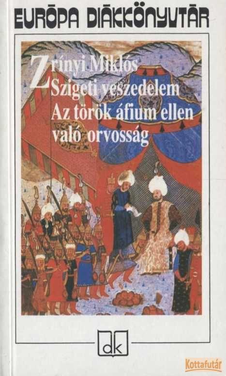 Szigeti veszedelem / Az török áfium ellen való orvosság (2001)