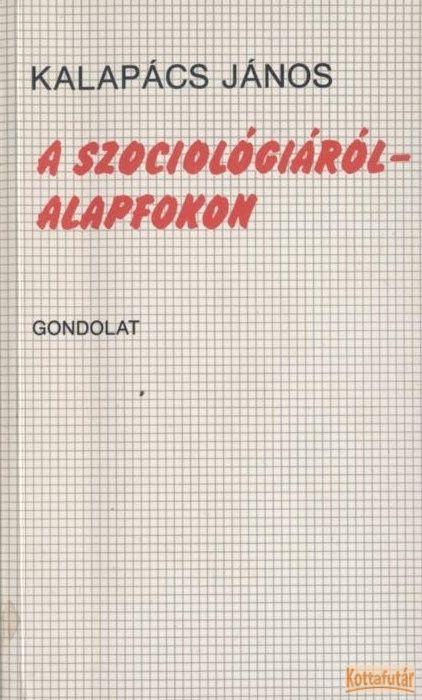 A szociológiáról - alapfokon