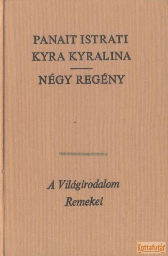Kyra Kyralina; Négy regény