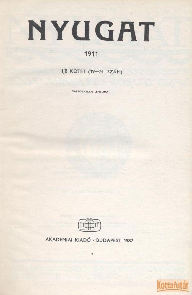 Nyugat 1911 II/B (19-24. szám) - Reprint