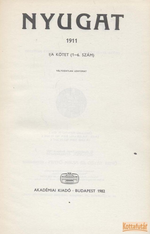 Nyugat 1911 I/A kötet (1-6. szám) - Reprint