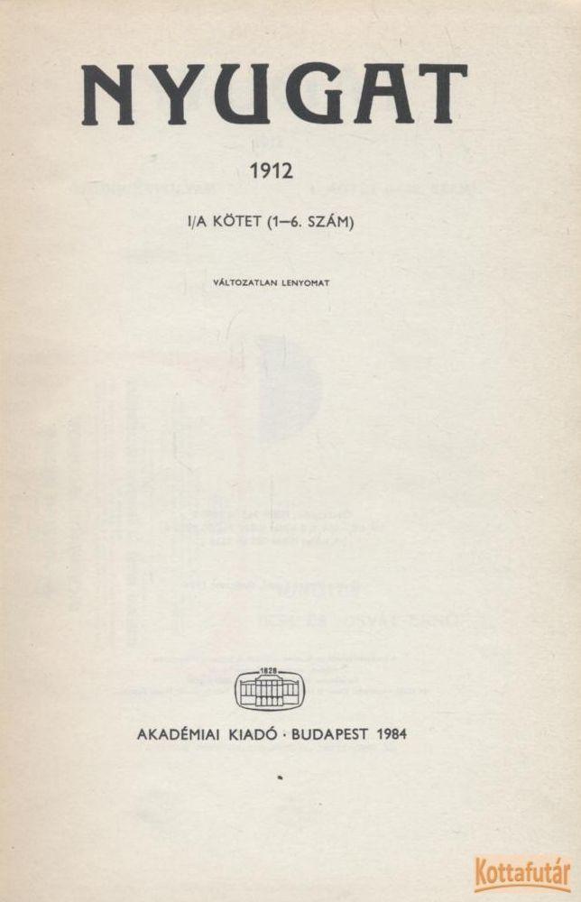 Nyugat 1912 I/A kötet (1-6. szám) - Reprint