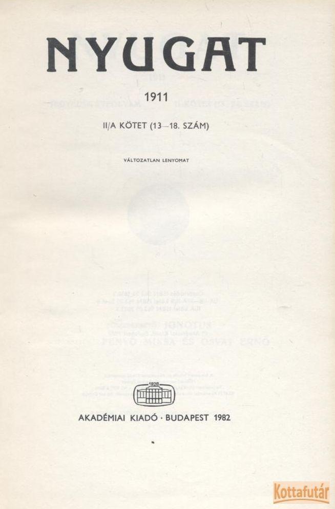 Nyugat 1911 II/A kötet (13-18. szám) - Reprint