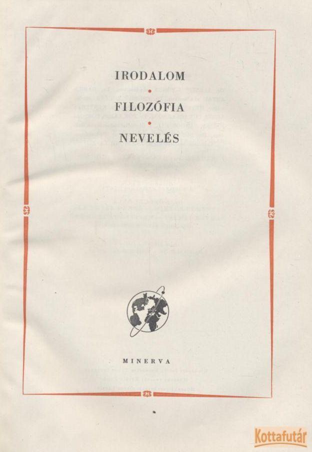 A kultúra világa 4. kötet - Irodalom / Filozófia / Nevelés