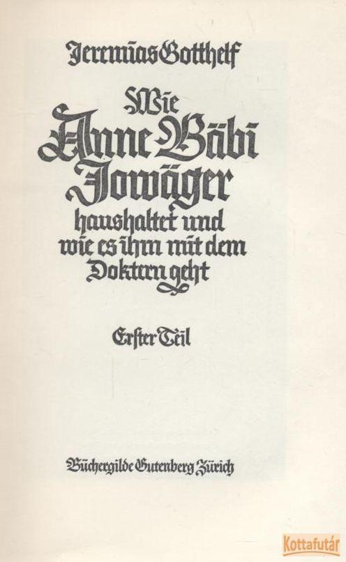 Wie Anne Bäbi Jowäger Haushaltet Und Wie Es Ihm Mit Dem Doktern Geht I-II.