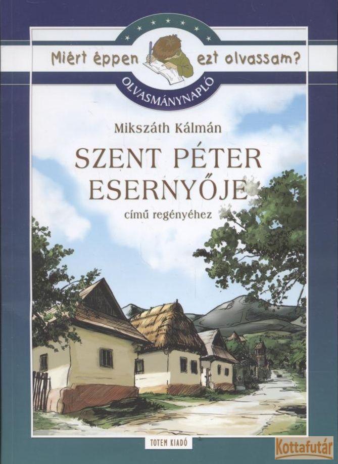Olvasmánynapló Mikszáth Kálmán Szent Péter esernyője című regényéhez