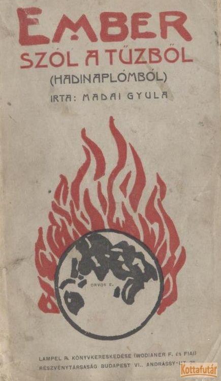 Ember szól a tűzből (Hadinaplómból)