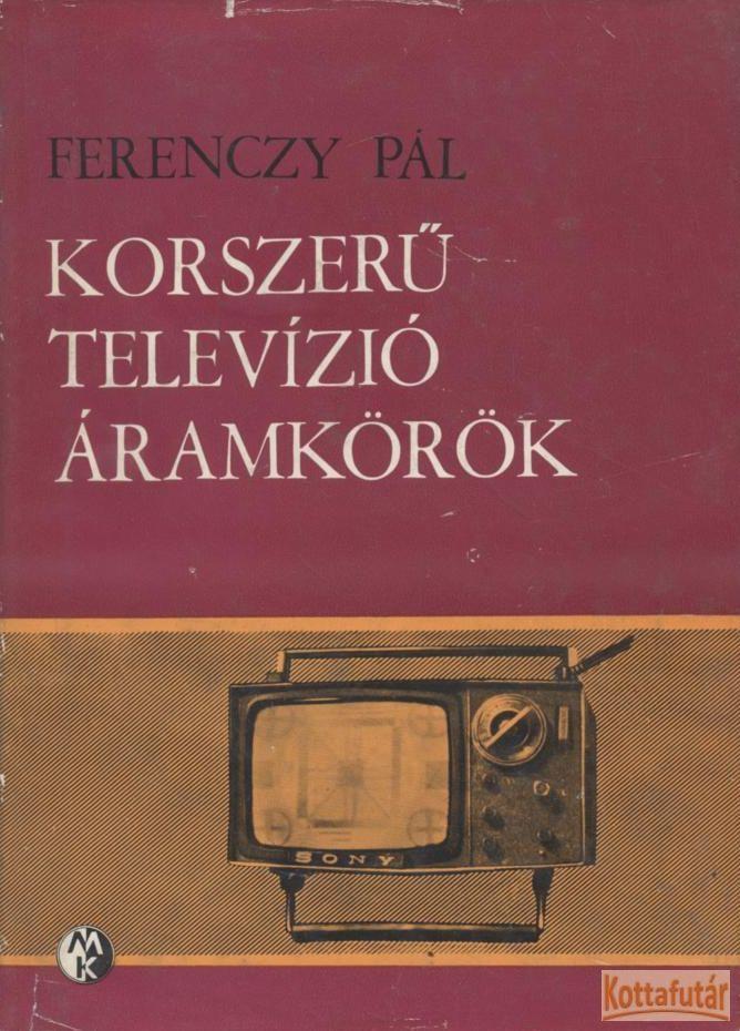 Korszerű televízió áramkörök