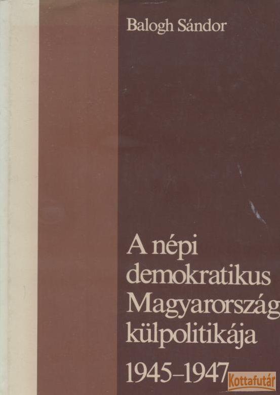 A népi demokratikus Magyarország külpolitikája 1945-1947