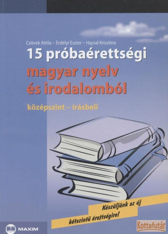 15 próbaérettségi magyar nyelv és irodalomból (2005)