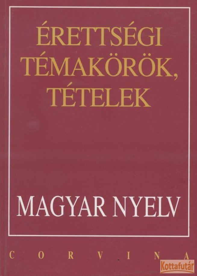 Érettségi témakörök, tételek (Magyar nyelv)