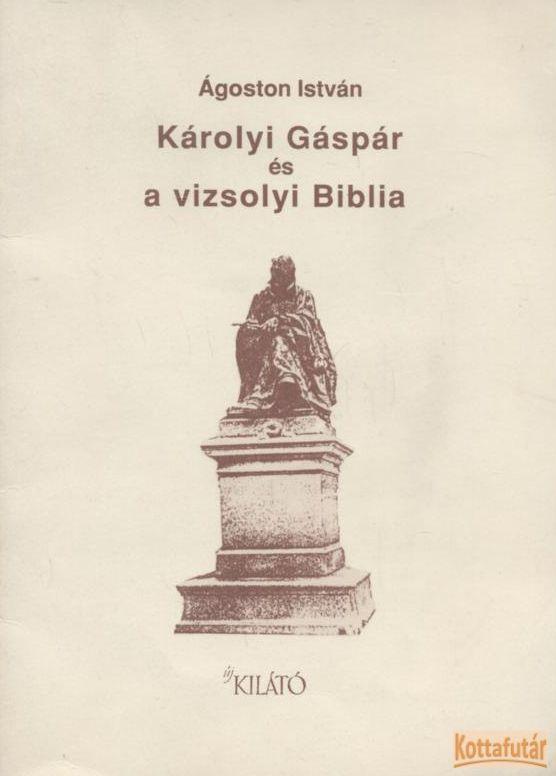 Károlyi Gáspár és a vizsolyi Biblia
