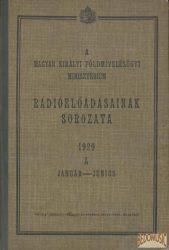 A Magyar Királyi Földmívelésügyi Minisztérium rádióelőadásainak sorozata 1929 A január-június