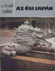 Az ősi Japán (A múlt születése)
