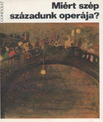 Miért szép századunk operája?