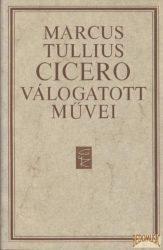 Marcus Tullius Cicero válogatott művei