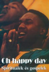 Oh, Happy Day - Spirituálék és gospelek