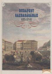 Budapest gazdaságának 125 éve