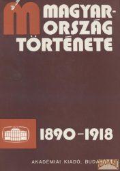 Magyarország története 1890-1918 I-II.