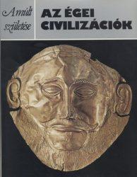 Az égei civilizációk (A múlt születése)