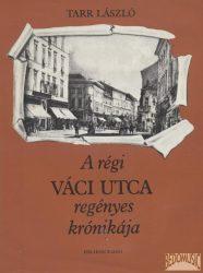 A régi Váci utca regényes krónikája