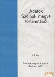 Adatok Szolnok megye történetéből I.