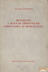 Bevezetés a magyar történelem forrásaiba és irodalmába