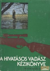 A hivatásos vadász kézikönyve