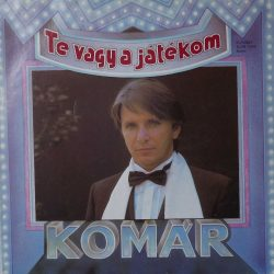 Komár László - Te  vagy a játékom (1986)
