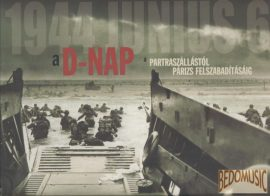 1944 június 6 a D-nap a partraszállástól Párizs felszabadításáig
