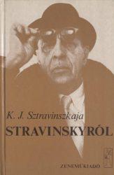 K. J. Sztravinszkaja Stravinskyról