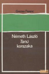 Németh László Tanú korszaka