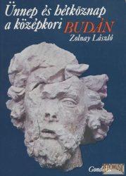 Ünnep és hétköznap a középkori Budán (1975)