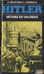 Hitler - Mítosz és valóság