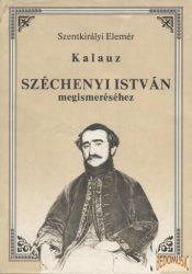 Kalauz Széchenyi István megismeréséhez