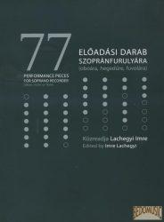 77 előadási darab szopránfurulyára (oboára, hegedűre, fuvolára)
