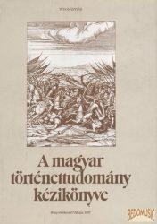 A magyar történettudomány kézikönyve
