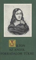 Milton, az angol forradalom tükre