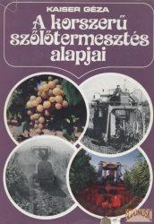 A korszerű szőlőtermesztés alapjai