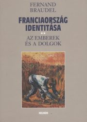 Franciaország identitása II. - Az emberek és a dolgok
