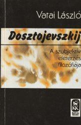 Dosztojevszkij - A szubjektív életérzés filozófiája