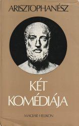 Arisztophanész két komédiája