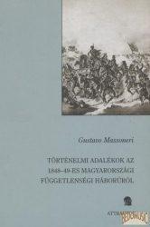 Történelmi adalékok az 1848-49-es magyarországi függetlenségi háborúról