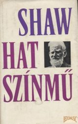 Hat színmű - G. B. Shaw