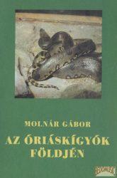 Az óriáskígyók földjén