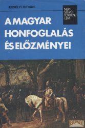 A magyar honfoglalás és előzményei